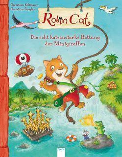 Robin Cat. Die echt katzenstarke Rettung der Minigiraffen von Kugler,  Christine, Seltmann,  Christian