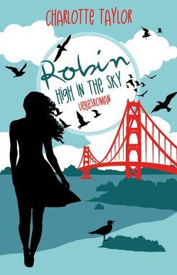 Robin – High in the Sky von Taylor,  Charlotte