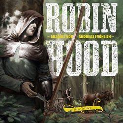 Robin Hood von Fröhlich,  Andreas, Schellenberger,  Rupert, Tetzner,  Birge, Uhlenbrock,  Karl