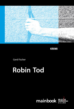 Robin Tod: Frankfurt-Krimi von Fischer,  Gerd