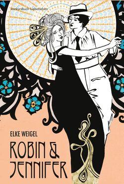 Robin und Jennifer. Historischer Liebesroman von Weigel,  Elke