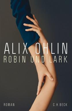 Robin und Lark von Ohlin,  Alix, Schwaab,  Judith