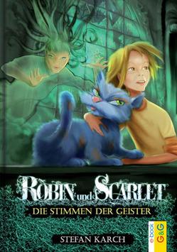 Robin und Scarlet – Die Stimmen der Geister von Karch,  Stefan