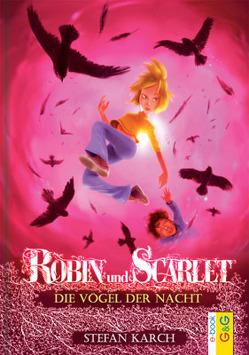 Robin und Scarlet: Die Vögel der Nacht von Karch,  Stefan
