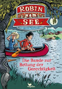 Robin vom See – Die Bande zur Rettung der Gerechtigkeit – Band 1 von Fasshauer,  Ulrich, von Knorre,  Alexander