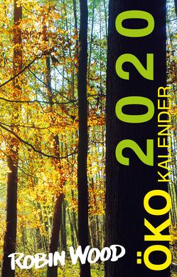 Robin Wood Ökokalender 2020 von Krumm,  Angelika, Weitzel,  Christiane Dr.