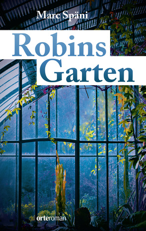 Robins Garten von Späni,  Marc