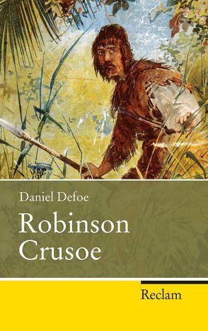 Robinson Crusoe von Defoe,  Daniel, Kaube,  Jürgen, Reisiger,  Hans