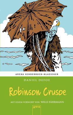 Robinson Crusoe von Defoe,  Daniel, Schellenberger,  Hans G, Stephan,  Friedrich