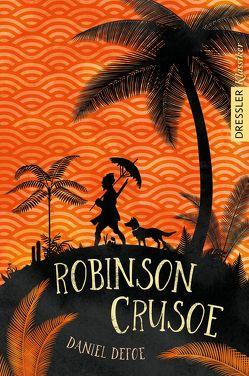 Robinson Crusoe von Defoe,  Daniel, Oberdieck,  Bernhard, Recheis,  Käthe, Schneider,  Frauke