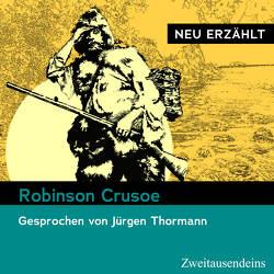 Robinson Crusoe – neu erzählt von Defoe,  Daniel, Thormann,  Jürgen