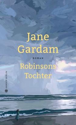 Robinsons Tochter von Bogdan,  Isabel, Gardam,  Jane