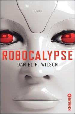 Robocalypse von Bennemann,  Markus, Wilson,  Daniel H.