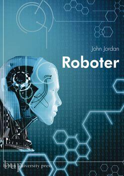 Roboter von Jordan,  John, Weltecke,  Manfred