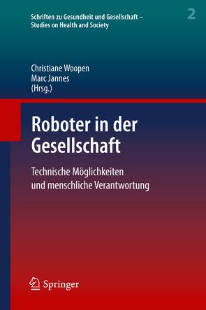 Roboter in der Gesellschaft von Jannes,  Marc, Woopen,  Christiane