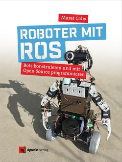 Roboter mit ROS von Calis,  Murat
