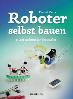 Roboter selbst bauen von Haxsen,  Volker, Knox,  Daniel