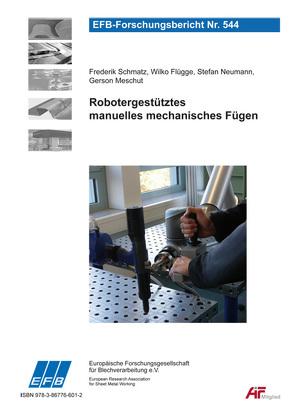 Robotergestütztes manuelles mechanisches Fügen von Flügge,  Wilko, Meschut,  Gerson, Neumann,  Stefan, Schmatz,  Frederik