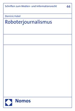 Roboterjournalismus von Habel,  Dominic