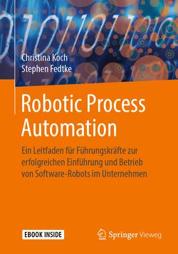 Robotic Process Automation von Fedtke,  Stephen, Koch,  Christina