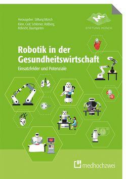 Robotik in der Gesundheitswirtschaft von Baumgarten,  Simon, Graf,  Birgit, Klein,  Barbara, Röhricht,  Karin, Roßberg,  Holger, Schlömer,  Inga Franziska