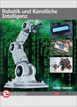 Robotik und Künstliche Intelligenz von Spanner,  Günter