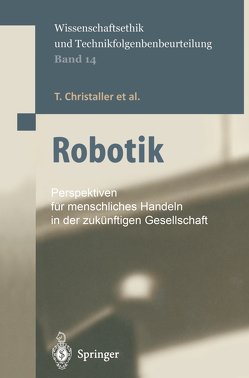 Robotik von Christaller,  T., Decker,  M., Gilsbach,  J.-M., Hirzinger,  G., Lauterbach,  K., Schweighofer,  E., Schweitzer,  Gerhard, Sturma,  D., Wütscher,  F.