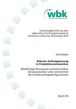 Robuste Auftragsplanung in Produktionsnetzwerken von Bürgin,  Jens