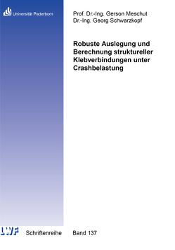 Robuste Auslegung und Berechnung struktureller Klebverbindungen unter Crashbelastung von Schwarzkopf,  Georg