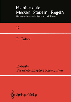Robuste Parameteradaptive Regelungen von Kofahl,  Rüdiger