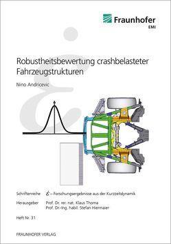 Robustheitsbewertung crashbelasteter Fahrzeugstrukturen. von Andricevic,  Nino, Hiermaier,  Stefan, Thoma,  Klaus