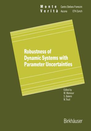 Robustness of Dynamic Systems with Parameter Uncertainties von Balemi,  Silvano, Mansour,  Mohamed, Truöl,  Werner