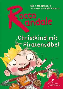 Rocco Randale – Christkind mit Piratensäbel von MacDonald,  Alan, Roberts,  David