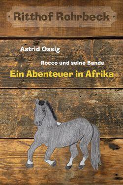 Rocco und seine Bande vom Ritthof Rohrbeck – Band 1 von Ossig,  Astrid