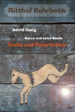 Rocco und seine Bande vom Ritthof Rohrbeck – Band 2 von Ossig,  Astrid