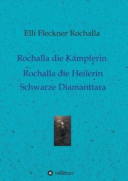 Rochalla die Kämpferin. Rochalla die Heilerin von Fleckner Rochalla,  Elli