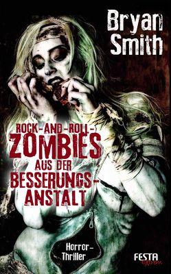 Rock-and-Roll-Zombies aus der Besserungsanstalt von Smith,  Bryan