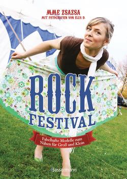 Rock-Festival. Fabelhafte Modelle zum Nähen für Groß und Klein von D.,  Elza, Mme Zsazsa