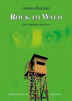 ROCK IM WALD – Ein Norbert-Roman von Reichart,  Andrea