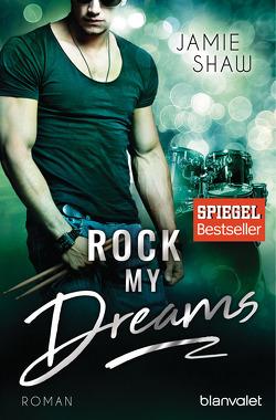 Rock my Dreams von Dünninger,  Veronika, Shaw,  Jamie