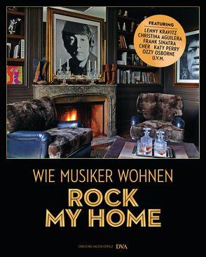 Rock my home: Wie Musiker wohnen von Halter-Oppelt,  Christine