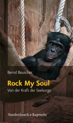 Rock My Soul von Beuscher,  Bernd