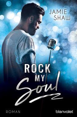 Rock my Soul von Dünninger,  Veronika, Shaw,  Jamie