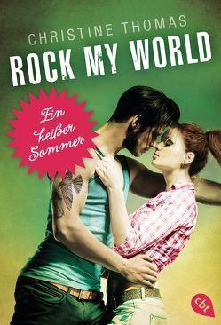 Rock My World – Ein heißer Sommer von Thomas,  Christine