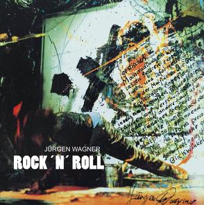 Rock 'n' Roll von Wagner,  Jürgen