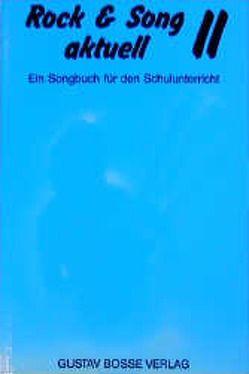 Rock & Song aktuell. Ein neues Songbuch für die Schule / Rock & Song aktuell. Ein neues Songbuch für die Schule von Granzow,  Peter, Schmitt,  Valentin, Waidenhiller,  Michael