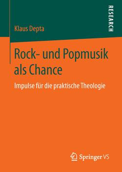 Rock- und Popmusik als Chance von Depta,  Klaus