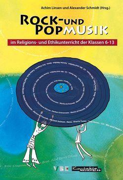 Rock- und Popmusik im Religions- und Ethikunterricht der Klassen 6 – 13, Buch von Beckmann,  Udo, Linsen,  Achim, Schmidt,  Alexander