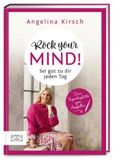 Rock your mind! Sei gut zu dir jeden Tag von Kirsch,  Angelina