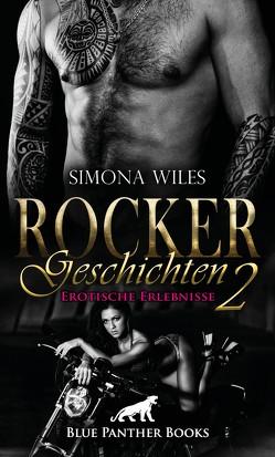 Rocker Geschichten 2 | Erotische Erlebnisse von Wiles,  Simona